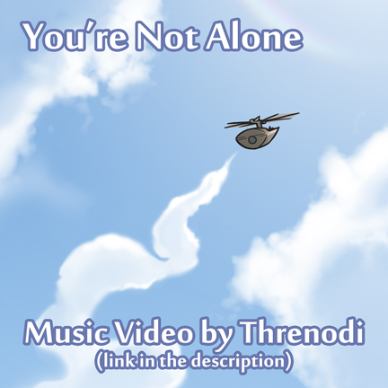 You're Not Alone (Music Video) by Threnodi